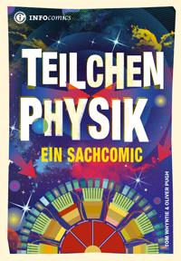 Teilchenphysik. Ein Sachcomic